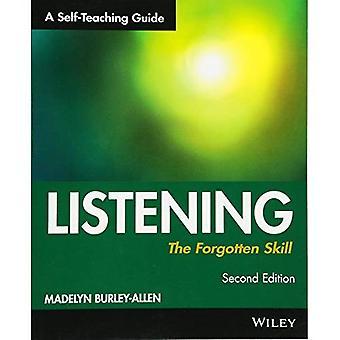 Lyssna: Den glömda skickligheten: en SelfTeaching Guide: självstudier Guide (självlärande guider)