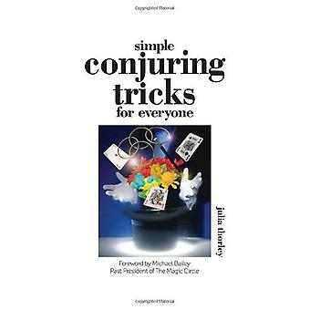 Simple Conjuring Tricks for Everyone: Learn How to Amaze Family and Friends