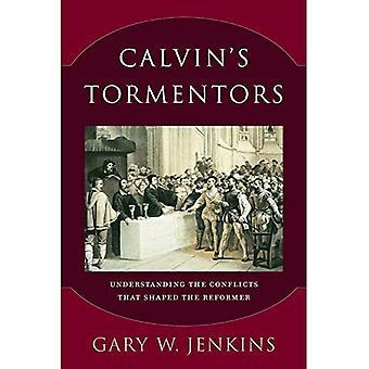 Calvins plågoandar: förstå de konflikter som formade reformatorn