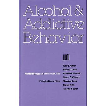 Nebraska Symposium om Motivation 1986: alkohol og vanedannende opførsel v. 34 (Nebraska Symposium om Motivation)
