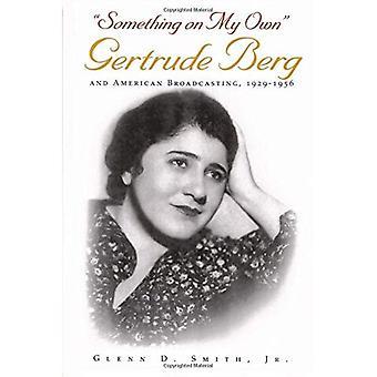 Något på min egen: Gertrude Berg och American Broadcasting, 1929-1956 (Television)