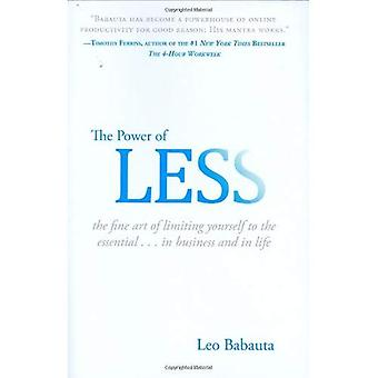 Power of Less, The: The Fine Art of Limiting Yourself to the Essential