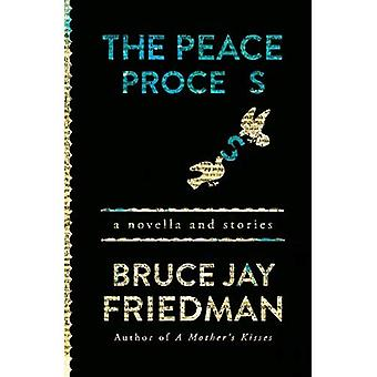 The Peace Process: A Novella and Stories