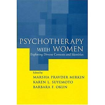 Psychotherapy with Women: Exploring Diverse Contexts and Identities