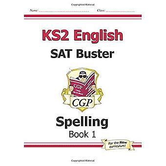 KS2 Anglais SAT Buster: orthographe