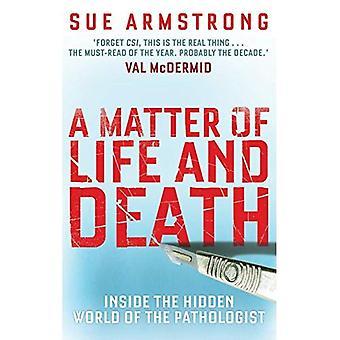 Eine Frage von Leben und Tod: in die verborgene Welt des Pathologen