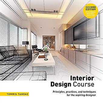 Interior Design Course: Principles, Practices, and Techniques for the Aspiring� Designer