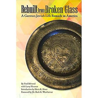 Rebuilt from Broken Glass: A German Jewish Life Remade in America (Shofar Supplements in Jewish Studies)