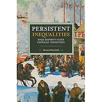 Persistent Inequalities: Wage Disparity under Capitalist Competition