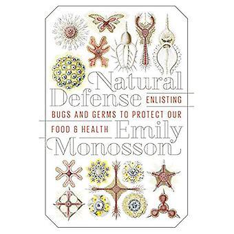 Défense naturelle: S'enrôler les germes et les Bugs pour protéger nos aliments et santé