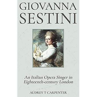 Giovanna Sestini: An Italian Opera Singer in Eighteenth-century London