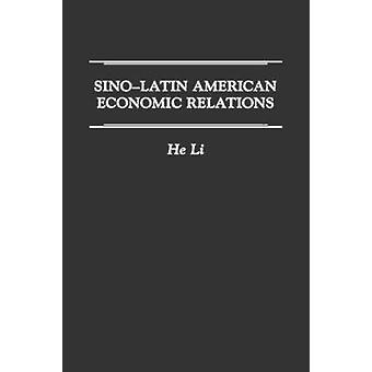 SinoLatin American Economic Relations by Li & He