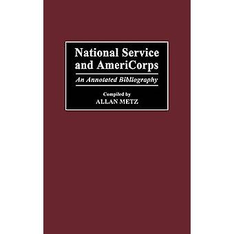 National Service and Americorps An Annotated Bibliography by Metz & Allan