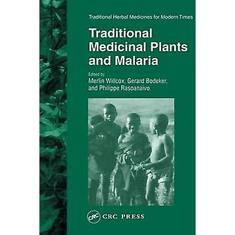 Traditional Medicinal Plants and Malaria by Willcox & Merlin