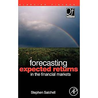 Forecasting Expected Returns in the Financial Markets by Satchell & Stephen