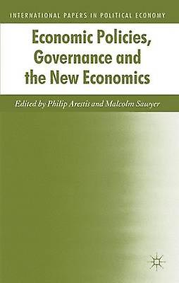 Economic Policies Governance and the nouveau Economics by Arestis & Philip