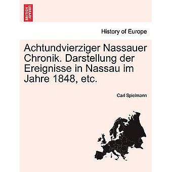 Achtundvierziger Nassauer Chronik. Darstellung der Ereignisse in Nassau im Jahre 1848 etc. by Spielmann & Carl