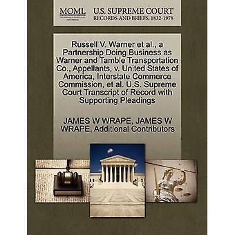 Russell V. Warner et al. a Partnership Doing Business as Warner and Tamble Transportation Co. Appellants v. United States of America Interstate Commerce Commission et al. U.S. Supreme Court Trans by WRAPE & JAMES W