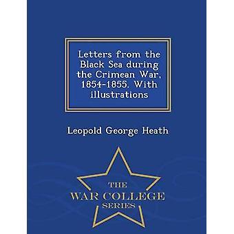 Briefe vom Schwarzen Meer während des Krimkrieges 18541855. Mit Illustrationen War College-Reihe von Heath & Leopold George