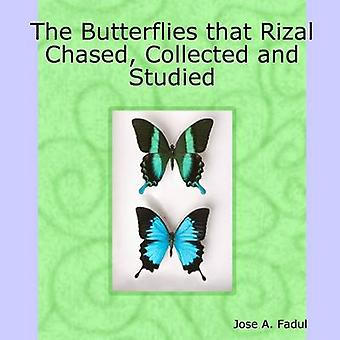 The Butterflies That Rizal Chased Collected and Studied by Fadul & Jose A.