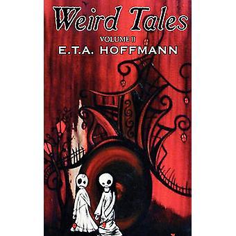 Weird Tales Vol. II av E.T A. Hoffman Fiction Fantasy av Hoffmann & E. T. en.