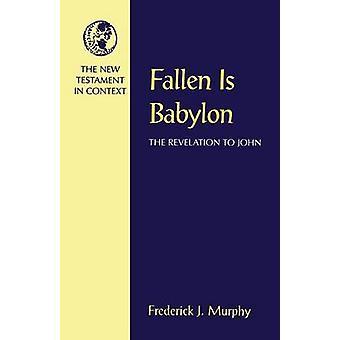 Fallen Is Babylon by Murphy & Frederick James