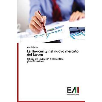 La flexicurity nel nuovo mercato del lavoro by Di Santo Vito