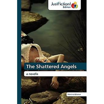 The Shattered Angels by Warren & Martina