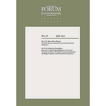 Forum Internationale The New German Arbitration Law in International Perspective by Berger & Klaus Peter