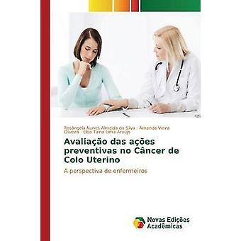 Avaliao das aes preventivas no Cncer de Colo Uterino by Nunes Almeida da Silva Rosngela
