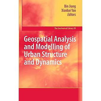 Geospatial Analysis and Modelling of Urban Structure and Dynamics by Jiang & Bin