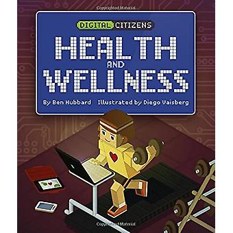 Digital Citizens - My Health and Wellness by Ben Hubbard - 97814451586