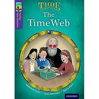 Oxford Reading Tree TreeTops Time Chronicles - Level 11 - The TimeWeb b