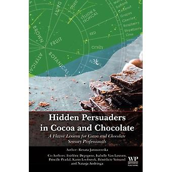 Hidden Persuaders in Cocoa and Chocolate - A Flavor Lexicon for Cocoa