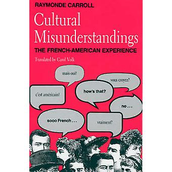 Cultural Misunderstandings - French-American Experience by Raymonde Ca