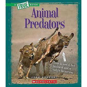 Animal Predators by Josh Gregory - 9780531215463 Book
