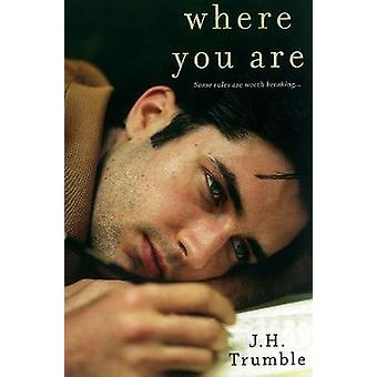 Where You are by J. H. Trumble - 9780758277169 Book