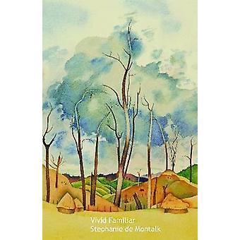 Vivid Familiar by Stephanie de Montalk - 9780864735980 Book