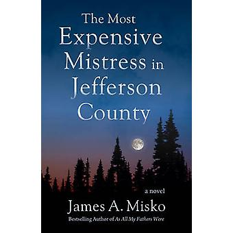 The Most Expensive Mistress in Jefferson County by James A. Misko - 9
