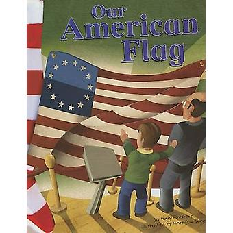 Our American Flag by Mary Firestone - Matthew Skeens - 9781404822184
