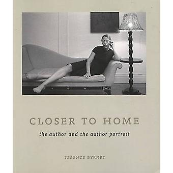 Closer to Home - The Author and the Author Portrait by Terence Byrnes