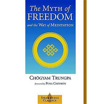 The Myth of Freedom and the Way of Meditation by Trungpa Tulku Chogya