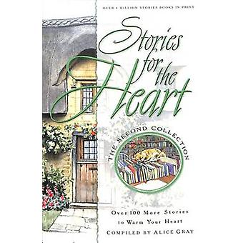 Stories for the Heart - Part 2 - Previously More Stories by Alice Gray