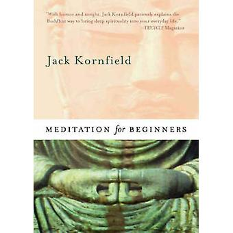 Meditation for Beginners by Jack Kornfield - 9781591799429 Book