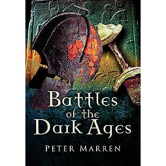 Battles of the Dark Ages by Peter Marren - 9781844158843 Book