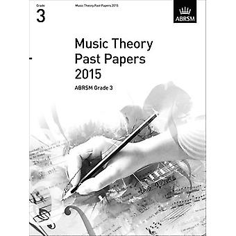 Music Theory Past Papers 2015 - ABRSM Grade 3 - 9781848497573 Book