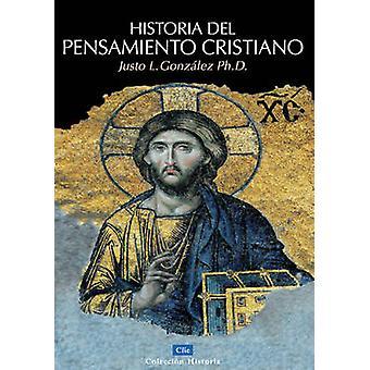 Historia del Pensamiento Cristiano by Justo L Gonzalez - 978848267571