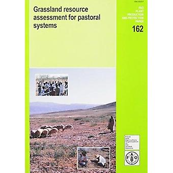 Grassland Resource Assessment for Pastoral Systems by Peter S. Harris
