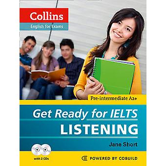 Get Ready for IELTS  Listening by Jane Short