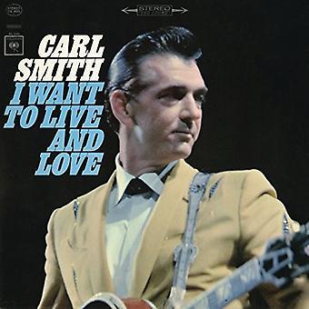 Carl Smith - I Wanna Live och kärlek [CD] USA import